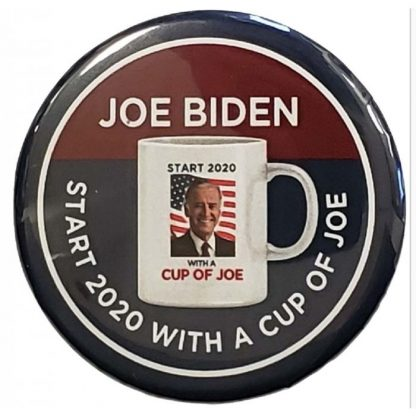 Start 2020 with a Cup of Joe - Joe Biden 2020 Campaign Button