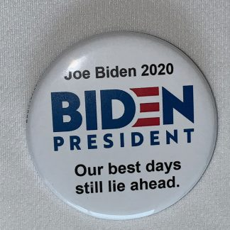 BIDEN PRESIDENT - Our best days still lie ahead