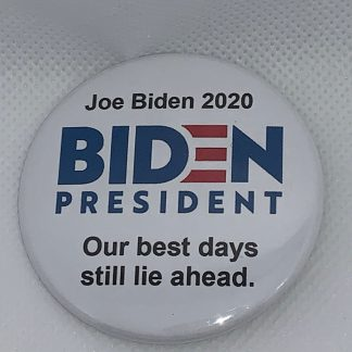 Joe Biden 2020 - BIDEN PRESIDENT - Our best days still lie ahead (BIDEN-808)