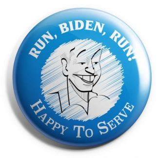 Run, Biden Run - Happy to Serve - Joe Biden 2020 Buttons (BIDEN-701)